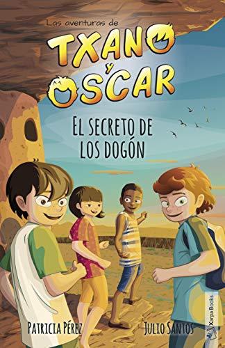 El secreto de los dogón: libro infantil ilustrado (7-12 años) (Las aventuras de Txano y Óscar nº 4) por Julio Santos