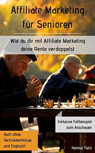 Affiliate Marketing für Senioren: Wie du dir mit Affiliate Marketing Deine Rente verdoppelst