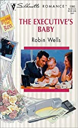 Executive'S Baby (Loving The Boss) (Silhouette Romance) by Robin Wells (1999-03-01)