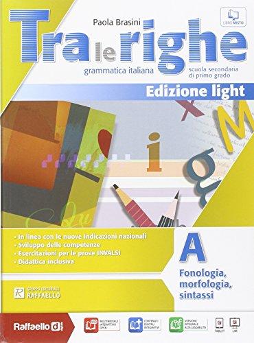 Tra le righe light. Vol. A-B-Eserciziario. Con e-book. Con espansione online. Per la Scuola media