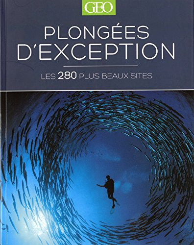 Plongées d'exception - les 280 plus beaux sites par Lawson Wood