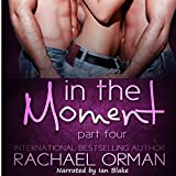 In the Moment: Part Four: Moments, Book 4