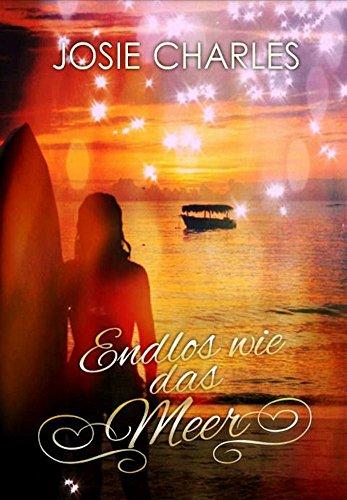 Endlos wie das Meer: Liebesroman (Die Orange-County-Reihe 2) von [Charles,Josie]