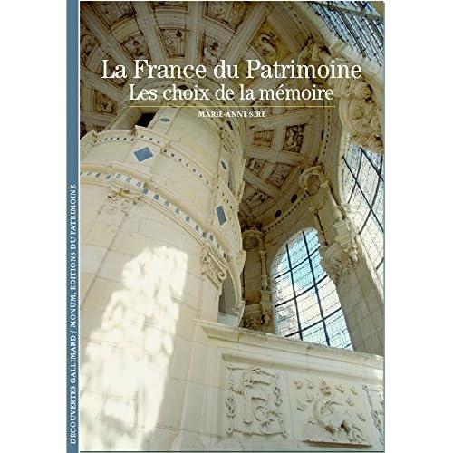 La France du Patrimoine: Les choix de la mémoire