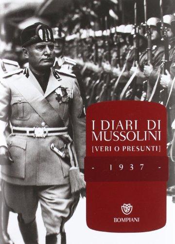 I diari di Mussolini (veri o presunti). 1937