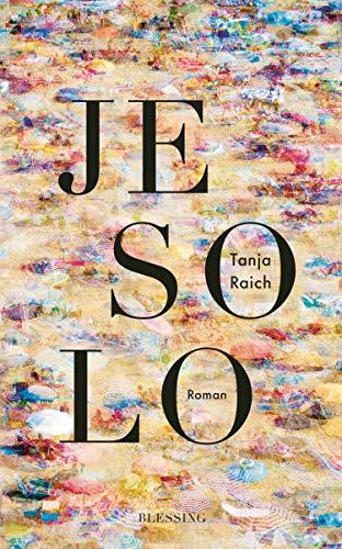 Buchseite und Rezensionen zu 'Jesolo: Roman' von Tanja Raich