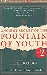 Ancient Secret of the Fountain of Youth, Book 2: A companion to the book by Peter Kelder