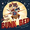 Our Magic Bunk Bed: The Bedtime Adventures of Ally and Arthur (Bedtime Stories from Ally and Arthur's Dreams Book 1) produced by Adam P Zollinger - quick delivery from UK.