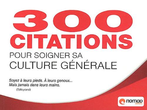 300 citations pour soigner sa culture générale