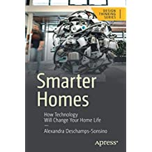 Smarter Homes: How Technology Will Change Your Home Life (Design Thinking)