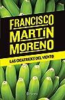 Las cicatrices del viento par Francisco Martín Moreno