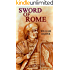 SWORD OF ROME (DEFENDERS OF ROME Book 1)