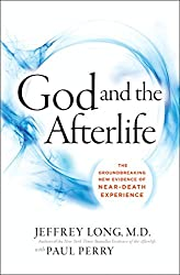 God and the Afterlife: The Groundbreaking New Evidence for God and Near-Death Experience (English Edition)