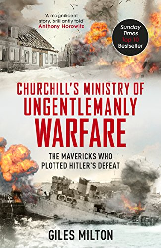 Churchills-Ministry-of-Ungentlemanly-Warfare-The-Mavericks-who-Plotted-Hitlers-Defeat