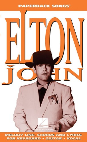 Elton John: Melody Line, Chords and Lyrics for Keyboard, Guitar, Vocal (Paperback Songs)