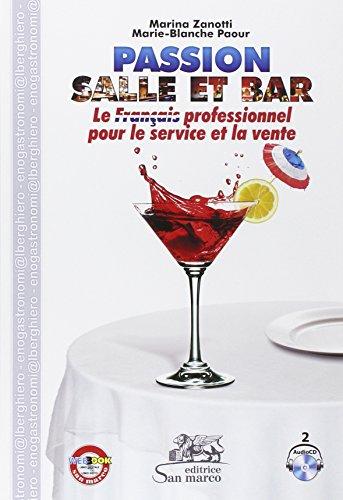 Passion salle et bar. Le français professionnel pour le service et la vente. Con e-book. Con espansione online. Con 2 CD Audio. Per gli Ist. tecnici e professionali