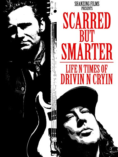 Scarred But Smarter: Life N Times Of Drivin' N' Cryin' Cover