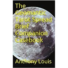 The Geomantic Tarot Spread Brief Companion Casebook (English Edition)