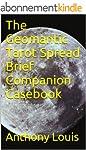The Geomantic Tarot Spread Brief Comp...