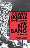 Edwin Hubble, The Discoverer of the Big Bang Universe by Alexander S. Sharov (1993-10-29)