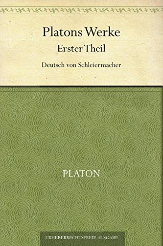 Platons Werke. Erster Theil