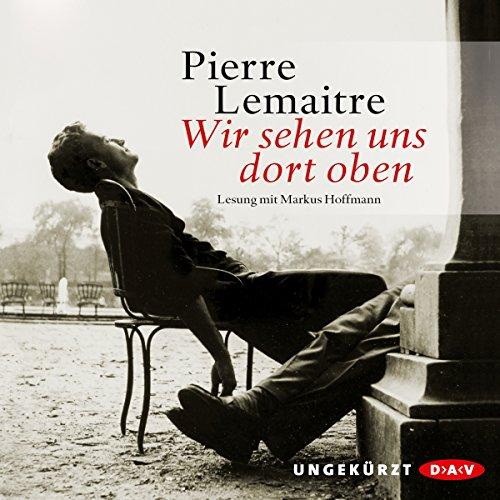 Buchseite und Rezensionen zu 'Wir sehen uns dort oben' von Pierre Lemaitre