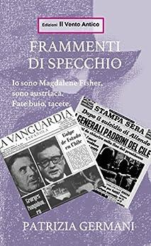 Frammenti di specchio (I Take Away Vol. 10) (Italian Edition) by [Germani, Patrizia]