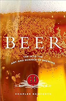 Beer: Tap into the Art and Science of Brewing par [Bamforth, Charles]