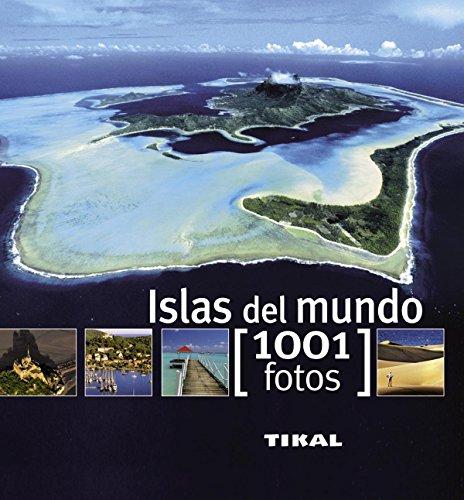 Islas del mundo (1001 Fotos) por Tikal Ediciones S A
