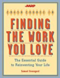 The AARP Crash Course in Finding the Work You Love: The Essential Guide to Reinventing Your Life