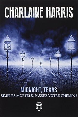 Midnight, Texas, Tome 1 : Simples mortels, passez votre chemin !