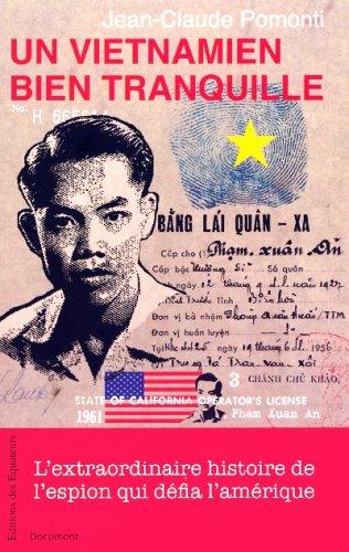 Un Vietnamien bien tranquille : L'extraordinaire histoire de l'espion qui défia l'Amérique