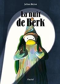 La nuit de Berk par Julien Béziat