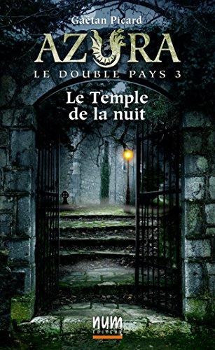 Livre gratuits Le Temple de la nuit (Azura le double pays t. 3) pdf, epub