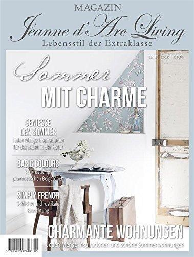 Jeanne d´Arc living*Magazin*Ausg*Juli 18*Zeitschrift*Shabby*Vintage*Brocante*Sommer mit Charme ** (Arc)