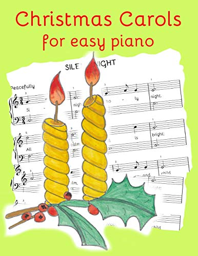 Christmas Carols for Easy Piano: Traditional Christmas favourites