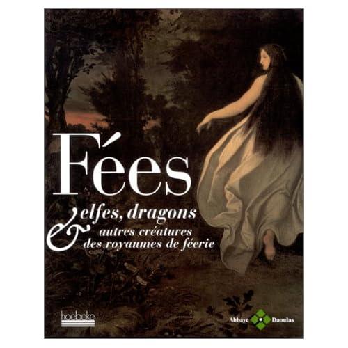 Fées, elfes, dragons & autres créatures des royaumes de féerie