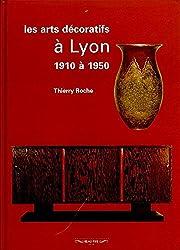 Les arts décoratifs à Lyon, 1910 à 1950