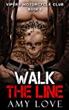 Walk the Line (Vipers Motorcycle Club Book 1)