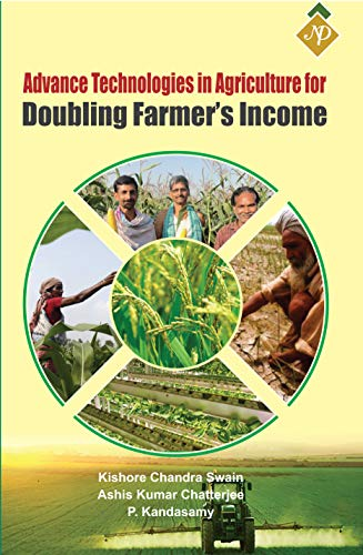 Advance Technologies in Agriculture for Doubling Farmer`s Income [Paperback]