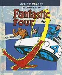 The Creation of the Fantastic Four (Action Heroes)