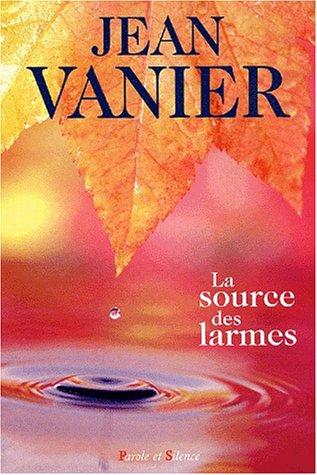 La Source des larmes par Jean Vanier