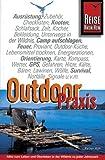 Outdoor-Praxis. Alles zum Leben und Überleben in der Wildnis zu jeder Jahreszeit