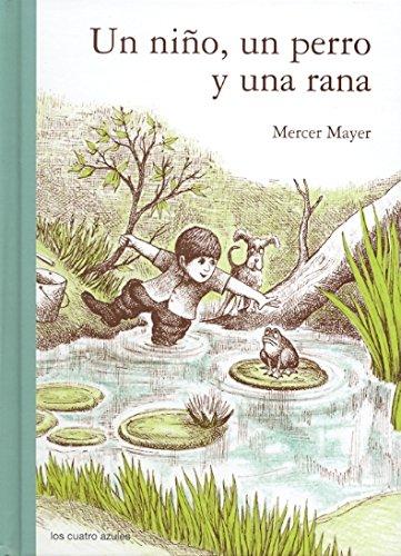 Un Ni・O Un Perro Y Una Rana (Infantil (cuatro Azules))