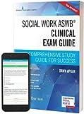 Social Work ASWB Clinical Exam Guide: A Comprehensive Study Guide for Success