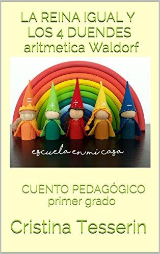 LA REINA IGUAL Y LOS 4 DUENDES aritmetica Waldorf: CUENTO PEDAGÓGICO primer grado