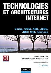 Technologies et architectures Internet : Corba, COM, XML, J2EE.NET, Web Services (Info Pro)
