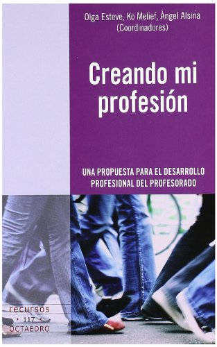 Creando mi profesión: Una propuesta para el desarrollo profesional del profesorado (Recursos)