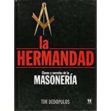 La Hermandad: Claves y Secretos de la Masoneria = The Brotherhood
