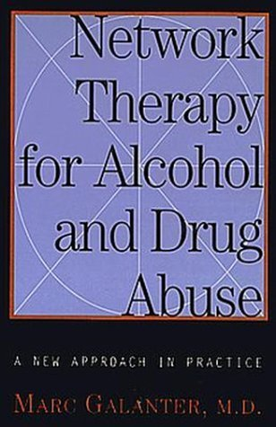 Network Therapy for Alcohol and Drug Abuse: A New Approach in Practice by Marc Galanter (1993-06-03)